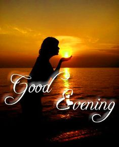 Good morning and evening quotes Good Evening Photos, Good Evening Messages, Good Evening Wishes, Good Evening Greetings, Evening Pictures, Night Wishes, Happy Evening, Good Morning Flowers, Good Morning Good Night