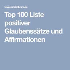 Top 100 Liste positiver Glaubenssätze und Affirmationen