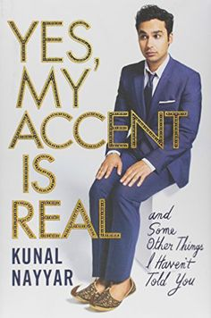 Yes, My Accent Is Real: And Some Other Things I Haven't Told You by Kunal Nayyar http://www.amazon.com/dp/1476761825/ref=cm_sw_r_pi_dp_AIaswb0BAEPXN