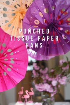 Punched Tissue Paper Fan DIY - perfect for Cinco de Mayo! Diy Flowers, Paper Flowers, Paper Trees, Diy Pompon, Diy Fleur, Tissue Paper Crafts, Tissue Paper Decorations, Hanging Decorations, Holiday Decorations