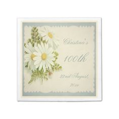 Chic Vintage Daisies 100th Birthday Serviettes Disposable Napkin Elegant personalized / personalised custom One Hundredth / 100th Birthday Party Serviettes floral daisy napkins for women. Beautiful, romantic, vintage collage, chic, floral, antique art illustration, with three cute open white and yellow daisie...read more