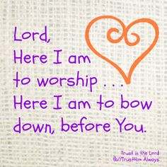 PSALM 95:6  -  Come let us Worship and bow down.  Let's kneel in front of the Lord, our maker,  because he is Our GOD.