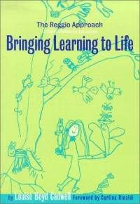 Bringing Learning to Life: A Reggio Approach to Early Childhood Education - A practical view of the everyday learning that can happen in a classroom.