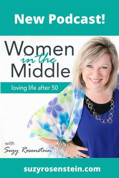 NEW PODCAST for Midlife Women! The new Women in the Middle Podcast gives you midlife mindfulness perspective (career, empty nest, aging gracefully) for loving your life after 50.