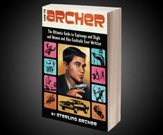 """The """"How To"""" Archer Book. The Ultimate Guide to Espionage and Style and Women and Also Cocktails Ever Written. How is this only $11!!!"""