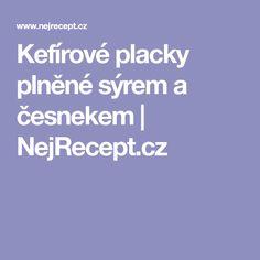 Kefírové placky plněné sýrem a česnekem | NejRecept.cz