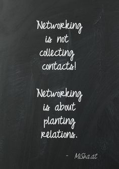 """Networking is not collecting contacts. Networking is about planting relations."" – MiShaat"