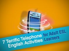 7 Terrific Telephone English Activities for Adult ESL Learners