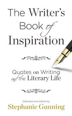 The Writer's Book of Inspiration by Stephanie Gunning. $3.57. 288 pages. Author: Stephanie Gunning. Publisher: Creative Blast Press (January 25, 2013)