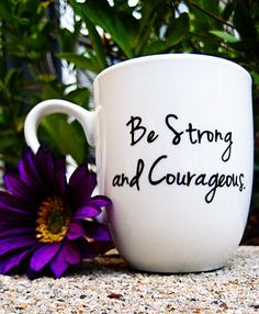 "Hand Painted Coffee Mug - NIV Bible Verse ""Be Strong and Courageous"" Quote Coffee Cup Mug : FREE SHIPPING"