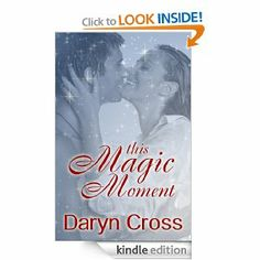 This Magic Moment (Just a Little Magic Series) by Daryn Cross. $4.05. 240 pages. Publisher: Turquoise Morning Press (December 11, 2011)