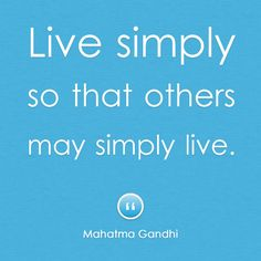 """""""Live simply so that others may simply live"""" Mahatma Gandhi Love Quotes, Inspirational Quotes, Civil Disobedience, Rich Man, Mahatma Gandhi, Feeling Happy, How To Apply, Wisdom, Thoughts"""