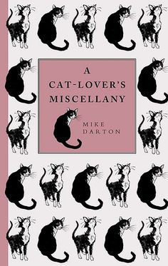A Cat-Lover's Miscellany, Mike Darton A neat collection of feline facts, embracing the essential, the trivial, the intriguing, and the extraordinary, this little anthology is the perfect bedside book to give to a cat lover. Herein you will discover such treats as Sir Isaac Newtons invention of the cat flap; the origins and popularity of cat names; the power of catmint; how long cats spend asleep each day; and the famous Chopin waltz that was in fact composed by the composers cat.