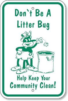 Don't Be a Litterbug Sign Help Keep Community Clean Fence Signs, Patio Signs, Clean India Posters, Storefront Signs, Green School, Sign Display, Business Signs, Store Signs, New Sign