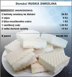 Levně a chutně s Ladislavem Hruškou - Domácí ruská zmrzlina Slovak Recipes, Russian Recipes, Dessert Recipes, Desserts, International Recipes, No Bake Cake, Kids Meals, Baked Goods, Bakery