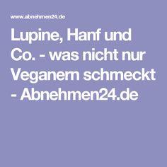 Lupine, Hanf und Co. - was nicht nur Veganern schmeckt - Abnehmen24.de