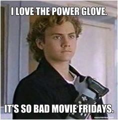 The Power Glove. It's so bad. Power Glove, Growing Up, Maine, Gloves, My Love, Friday