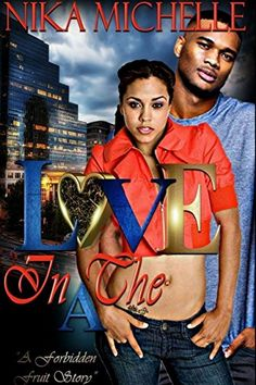 Love In The A (A Forbidden Fruit Story) - Kindle edition by Nika Michelle. Literature & Fiction Kindle eBooks @ Amazon.com.