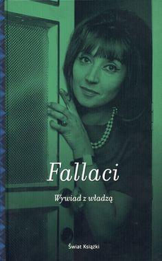 """Oriana Fallaci, """"Wywiad z władzą"""", Świat Książki, przeł. Hanna Borkowska, Warszawa 2012."""