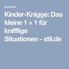 Kinder-Knigge: Das kleine 1 × 1 für knifflige Situationen- stil.de