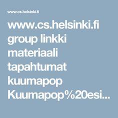 www.cs.helsinki.fi group linkki materiaali tapahtumat kuumapop Kuumapop%20esi-%20ja%20alkuopetus.pdf