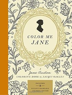 Color Me Jane: A Jane Austen Adult Coloring Book by Jacqu... https://www.amazon.com/dp/0451496566/ref=cm_sw_r_pi_dp_obPJxbRTF9FSD