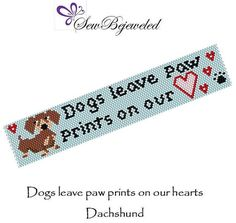 Dachshund Dogs leave paw prints on our hearts Peyote