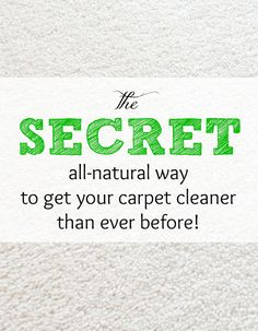 The secret all-natural way to get your carpet cleaner than ever before!! So good to know!