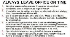 Really - Always leave the office on time.