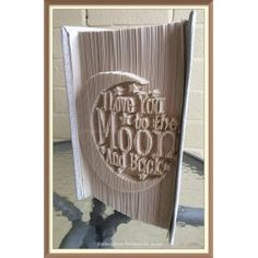 I Love You to the Moon and Back 1 - book folding pattern - bookfolding - Cut and Fold Method - papercraft pattern - paper crafts - Christmas crafts - DIY gifts - Bookami®