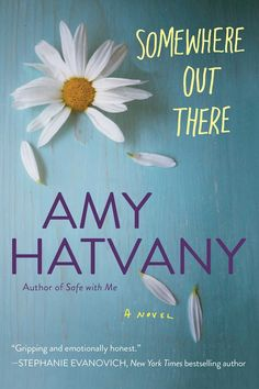 Somewhere Out There, by Amy HatvanyBeloved author Amy Hatvany returns with a new novel about two sisters who grow up in completely different circumstances. Separatedafter their young mother abandons them, Natalie and Brooke must deal with the pain and lingering unanswered questions. Hatvany explores how our childhood has almost everything to do with how we turn out as adults.