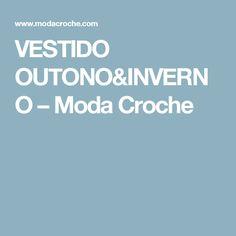 VESTIDO OUTONO&INVERNO – Moda Croche