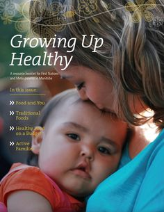 Growing Up Healthy - HCMO November 2017 Growing Up Healthy focuses on the steps parents and caregivers can take to keep infants and children well, through nutrition, physical activity and caring for the body.