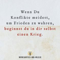 When you avoid conflict to keep peace, you start-Wenn Du Konflikte meidest, um Frieden zu wahren, beginnst du in dir selbst einen… When you avoid conflict to keep peace, you start a war within yourself. Valentine's Day Quotes, Yoga Quotes, Words Quotes, Motivational Quotes, Life Quotes, Inspirational Quotes, Sayings, True Words, Positive Thoughts