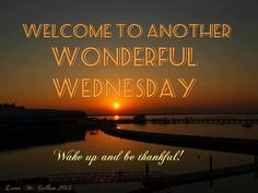 """Welcome to Another Wonderful WEDNESDAY"" _____________________________ Reposted by Dr. Veronica Lee, DNP (Depew/Buffalo, NY, US)"