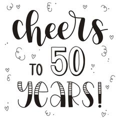 Cheers to 50 years ! 30th Birthday Quotes, 30th Birthday Wishes, 50th Birthday Cards, Birthday Letters, Happy Birthday 50, 2 Year Anniversary Quotes, 30 Anniversary, 30 Years Old Quotes, Handlettering Happy Birthday
