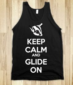 KEEP CALM and GLIDE ON (DARK) - Sugar GLiders