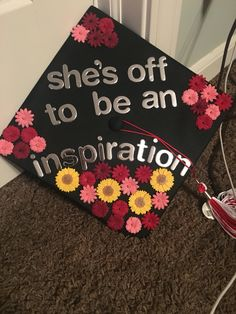 My graduation cap! Loved being an education major and I can't wait to be a teacher (: