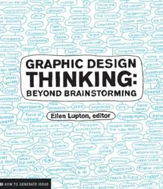 The marketing blueprint by jules marcoux dear mrs clause pinterest graphic design thinking beyond brainstorming ellen lupton editor malvernweather Choice Image
