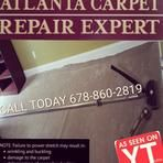 Atlanta Carpet Repair Expert Because of the level of skill thats needed other companys see carpet repairs as a premium service. Atlanta Carpet Repair Expert has the highest quality carpet repairs for the most affordable price because thats all we do. 678-860-2819