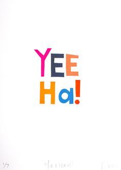 YEE....HAH!      Hand screen printed acrylic paint on 300gsm Montvaal paper  1 of 7 prints  380mm w x 530mm h
