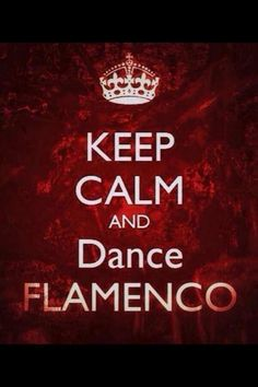 Keep calm... and dance #Flamenco