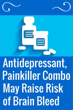 Antidepressant, Painkiller Combo May Raise Risk of Brain Bleed - Be cautious about taking both together, researcher says #antidepressant #painkiller #brainbleed | everydayhealth.com