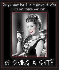 Wine Truths - Wine reduces your risk of giving a shit #winefixin #women&wine  (Retro Wine Humour)