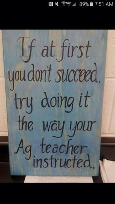 Posted by a friend and fellow Ag teacher. Words to live by. Phillip Gentry - www. Future Classroom, School Classroom, Classroom Ideas, Teaching Tools, Teaching Resources, Teaching Biology, Ag Science, Life Science, Computer Science