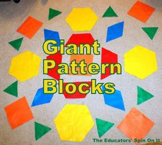 The Educators' Spin On It: Giant Pattern Blocks - Teaching Math to Tots with Movement D.I.Y. Felt pattern block; great movement and teaching activity for indoor play days.