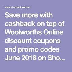 Save more with cashback on top of Woolworths Online discount coupons and promo codes June 2018 on ShopBack Australia. There are amazing deals and discounts for every shopper!