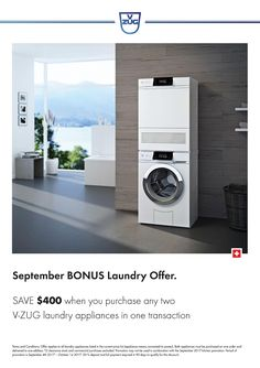 V-ZUG - SAVE $400 on your NEW V-ZUG Laundry Appliance Package until the End of September 2017* - when you buy TWO Laundry Appliances in one transaction and SAVE $400*