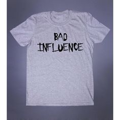 Bad Influence Slogan Tee Soft Grunge Punk Emo Goth Alternative Creepy... ($11) ❤ liked on Polyvore featuring tops, t-shirts, slogan tees, goth top, steampunk t shirt, gothic tops and punk t shirts