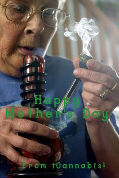 Happy Mother's Day to all stoners, from iCannabis!